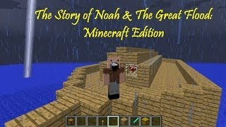 The Story of Noah & The Great Flood - Minecraft Funny Skits & Sketches #4 (Bible Stories)