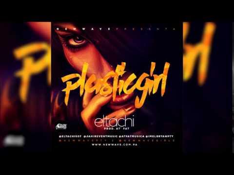 El Tachi - Plastic Girl MP3