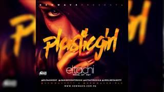 Download Video El Tachi - Plastic Girl MP3 MP3 3GP MP4