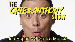 Opie & Anthony: Joe Rogan Vs Carlos Mencia (09/27/05-11/03/10)