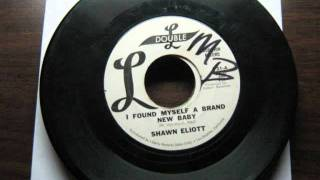 Shawn Eliott - I found myself a brand new baby