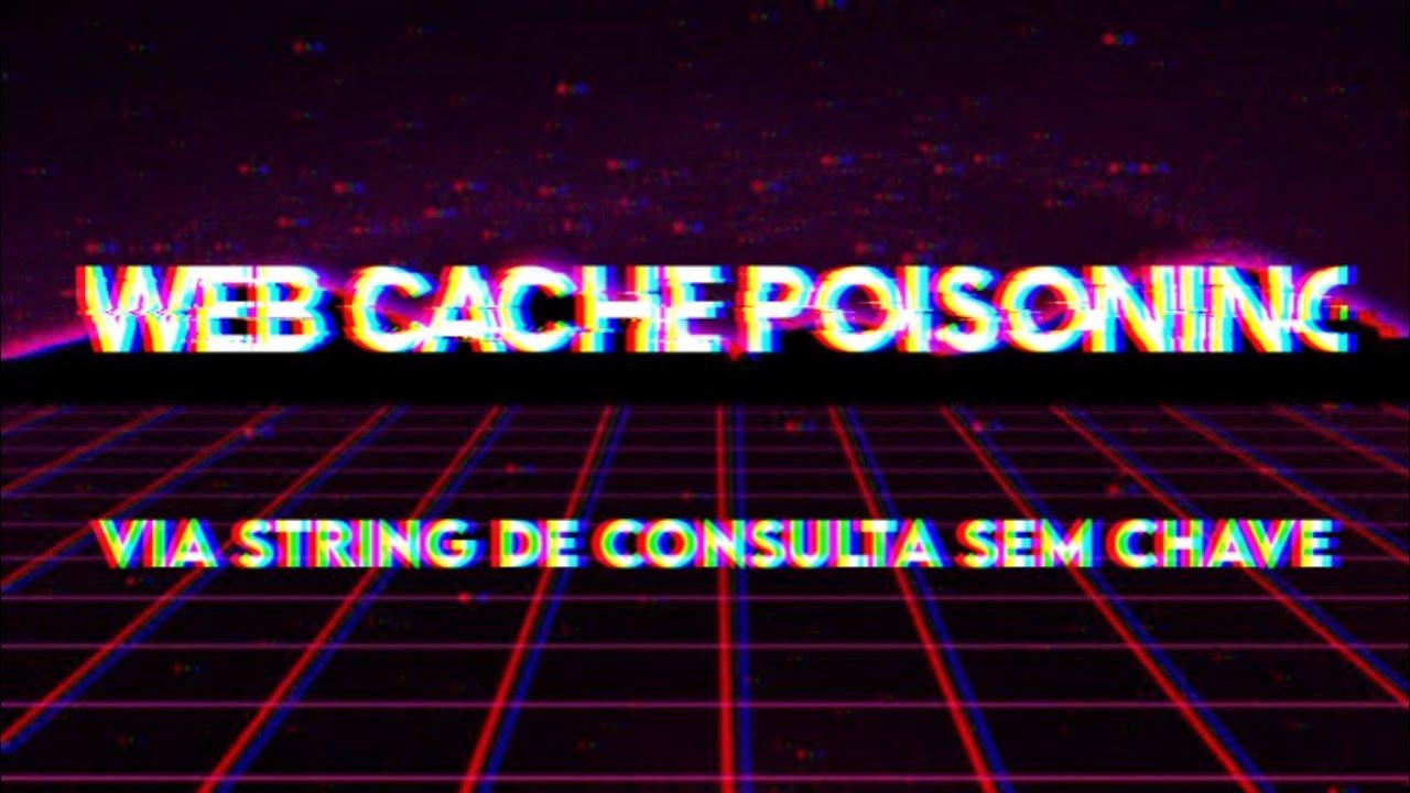 Explorando: web cache Poisoning via string de consulta sem chave