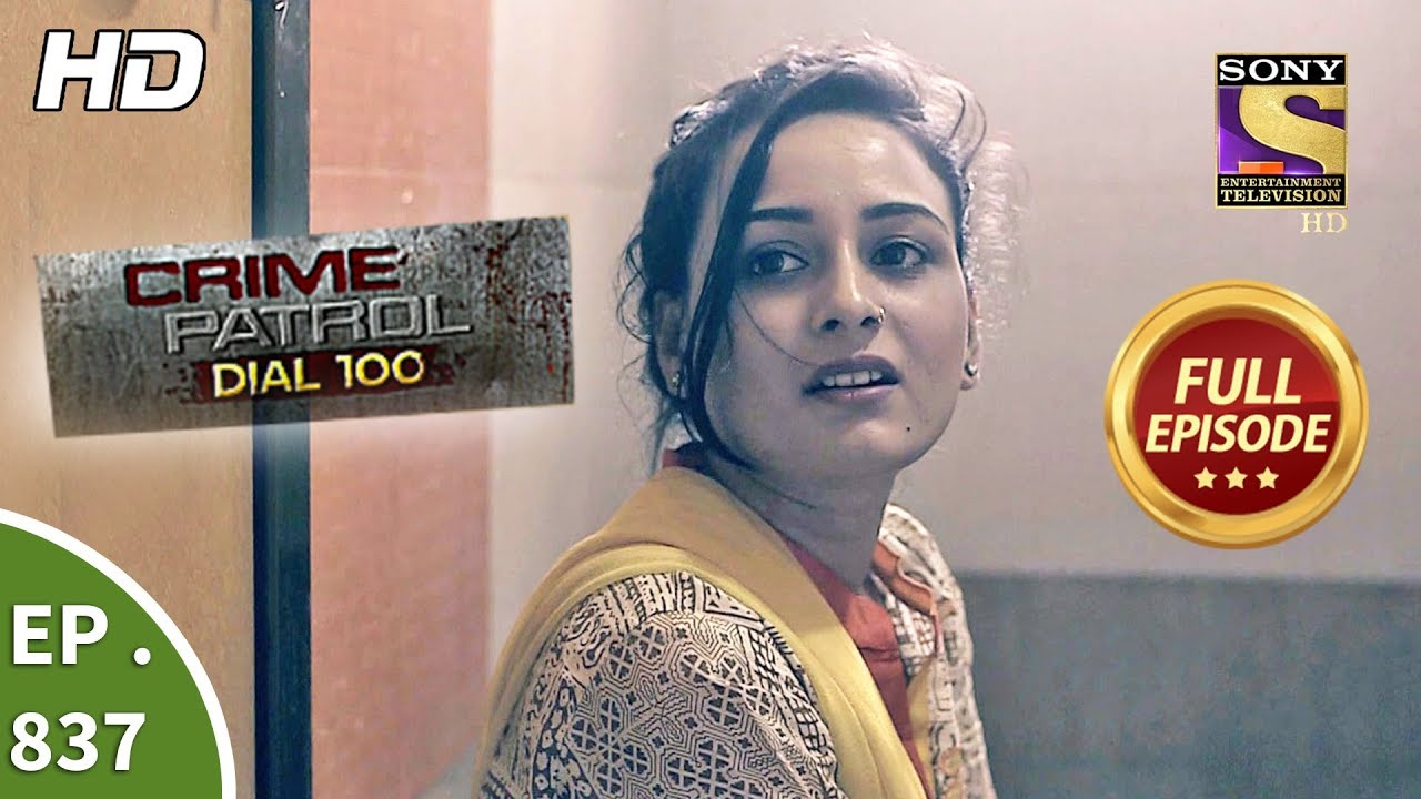 Crime Patrol Dial 100 - Ep 837 - Full Episode - 7th August, 2018
