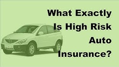 2017 Car Insurance Tips | What Exactly Is High Risk Auto Insurance