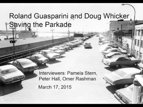 Roland Guasparini and Doug Whicker - Saving the Parkade
