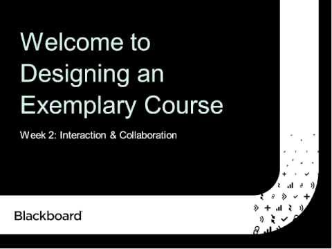 Designing an Exemplary Course MOOC: Week 2 Interaction and Collaboration