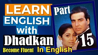 Part 15,Learn English With Movies Dhadkan|Full Movie|Akshay Kumar, Shilpa Shetty, Suniel Shetty,