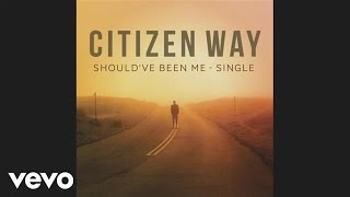 Citizen Way - Should