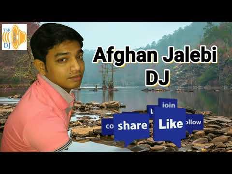 Afghan Jalebi DJ Electro Hot Mix