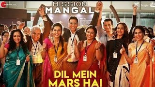 Dil Mein Mars Hai - Mission Mangal | Akshay | Vidya | Sonakshi | Taapsee | Benny Dayal | All In One
