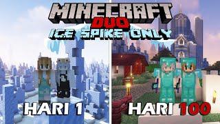 100 Hari di Minecraft Tapi ICE SPIKE ONLY - Duo Minecraft 100 hari