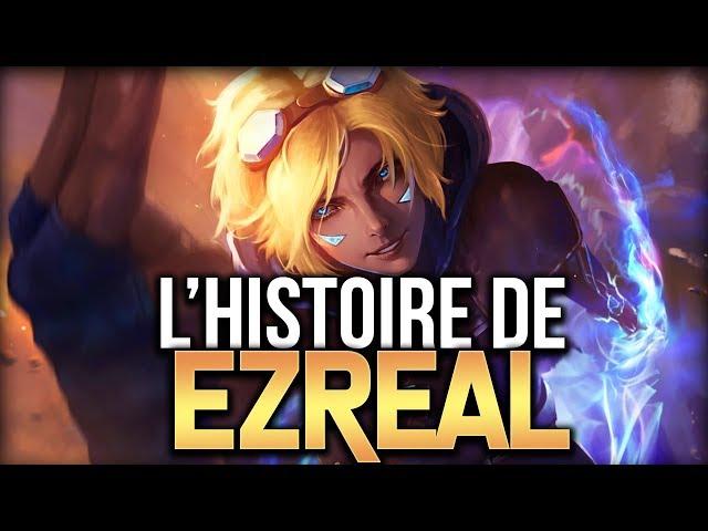 HISTOIRE DE CHAMPION : EZREAL