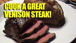 Cook A Great Venison Steak!