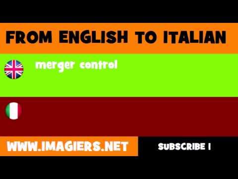 FROM ENGLISH TO ITALIAN = merger control