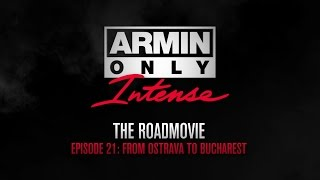 Armin Only Intense Road Movie Episode 21: Bucharest
