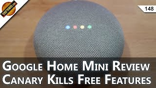 Google Home Mini Review, Surface Pro External Battery, USB-C Charging Hell, Everybody Hates Canary!