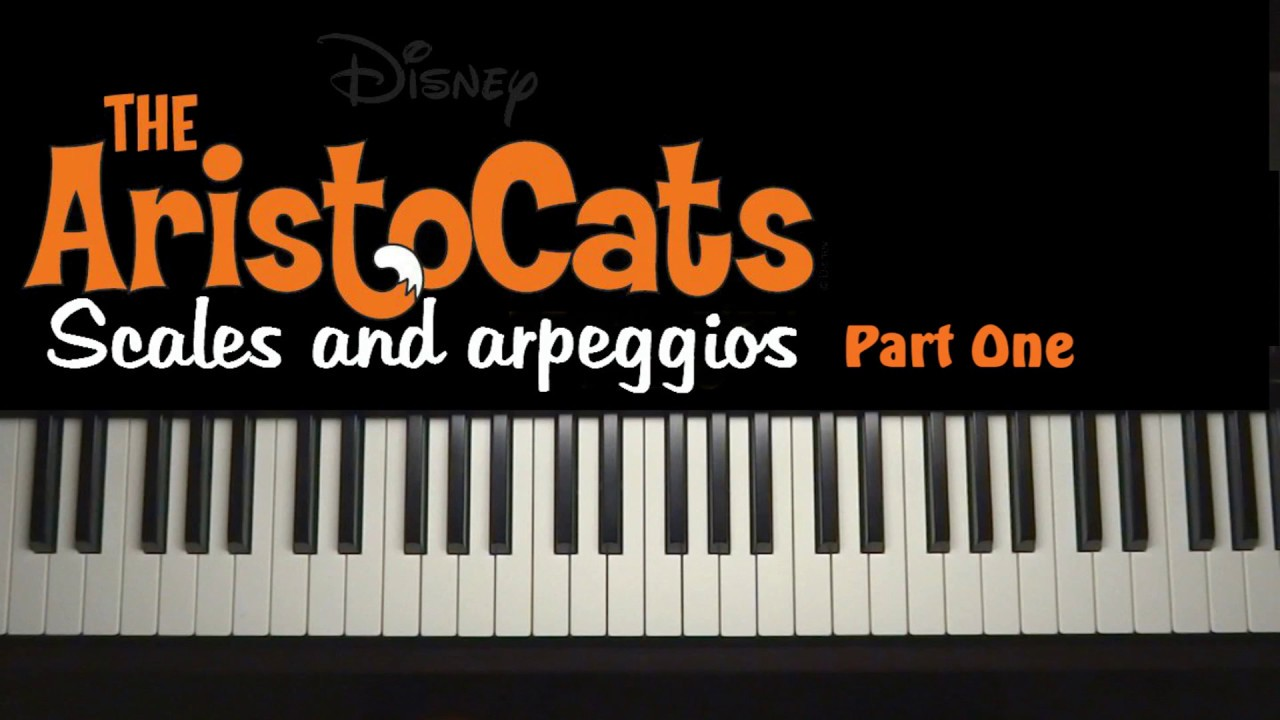 ► The Aristocats - Scales and arpeggios [Tutorial - Part One]