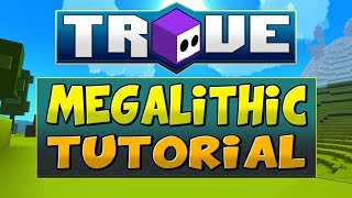 Everything you NEED TO KNOW about TROVE MEGALITHIC PATCH (PS4/Xbox One)