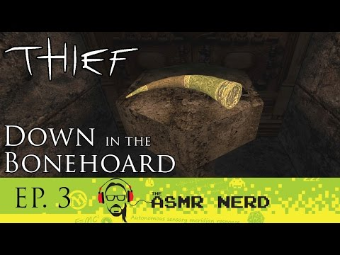 ASMR Gaming Whisper | Thief Gold | Down in the Bonehoard Part 3