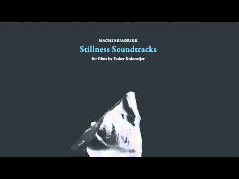 03 Machinefabriek - Stillness #2 (Ilulissat, Greenland) [Glacial Movements]