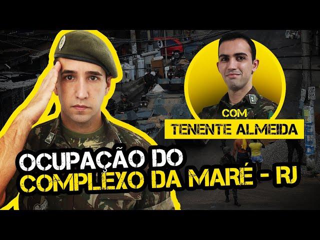 OCUPAÇÃO DO COMPLEXO DA MARÉ com TENENTE ALMEIDA   MISSÃO CUMPRIDA