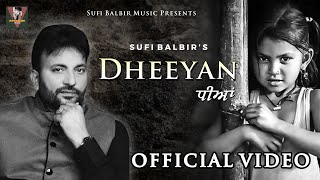 Dheeyan | Sufi Balbir | Punjabi Sad Song | Popular Punjabi Songs
