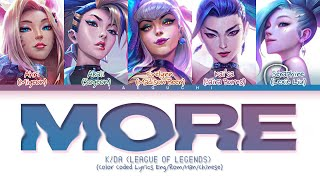 K/DA MORE Lyrics (Madison Beer, (G)I-DLE, Lexie Liu, Jaira Burns, Seraphine) (Color Coded Lyrics)