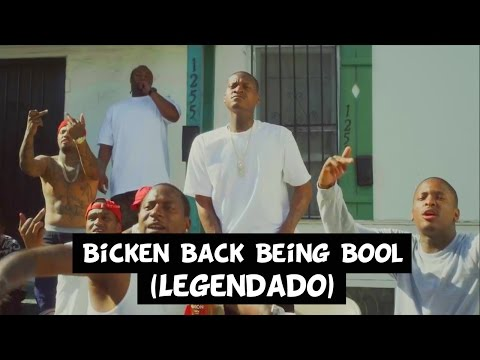 YG - Bicken Back Being Bool [Legendado] HD