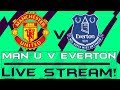 MANCHESTER UNITED vs EVERTON LIVE COMMENTARY !!!