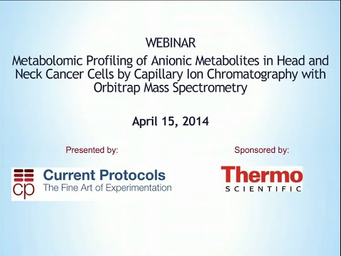 Webinar: Metabolomic Profiling of Anionic Metabolites in Head and Neck Cancer Cells
