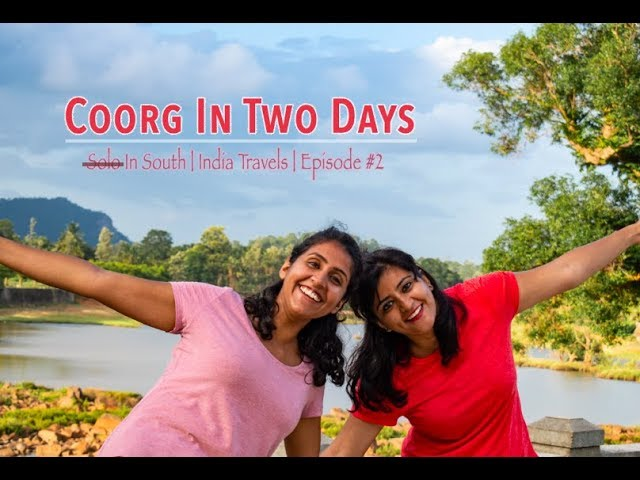Places to see in Coorg | (Not) Solo in South Episode #2 | India Travels