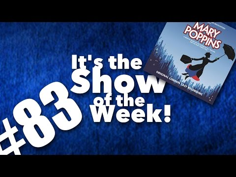 Mary Poppins — Show of the Week #83