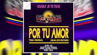 CON FUERZA - POR TU AMOR (Charly Jr Prod.) [SAN JUANITO ELECTRONICO] [DRUM LIFE RECORDS]