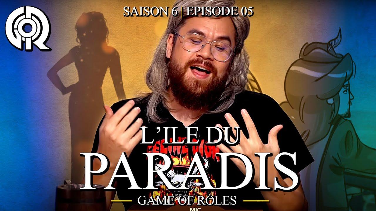 Download BIENVENUE SUR L'ÎLE DU PARADIS   Game Of Roles S6E05