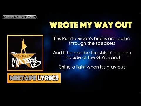 The Hamilton Mixtape - Wrote My Way Out Music Lyrics