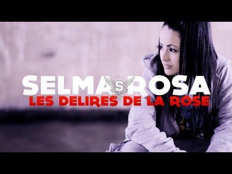 Selma Rosa - Les delires de la Rose E01