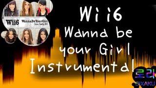 [INST] Wii6 - Wanna be your girl INSTRUMENTAL (Karaoke / Lyrics on screen)