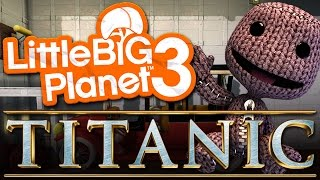 TITANIC: The Ship of Dreams [Community Levels] Little BIG Planet 3 (PS4 Father & Son Gameplay)