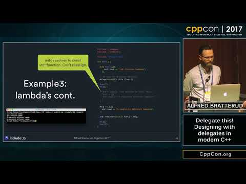 """CppCon 2017: Alfred Bratterud """"Delegate this! Designing with delegates in modern C++"""""""