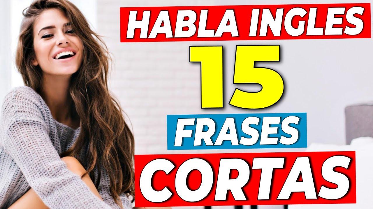FRASES CORTAS EN INGLÉS DEL USO DIARIO!