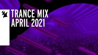 Armada Music Trance Mix - April 2021