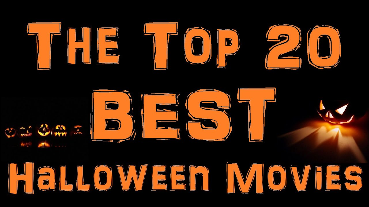 the top 20 best halloween movies of all time - my list - youtube