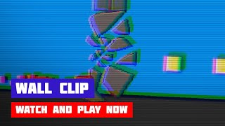 Wall Clip · Game · Gameplay
