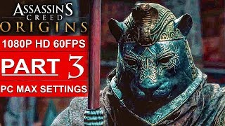 ASSASSIN'S CREED ORIGINS Gameplay Walkthrough Part 3 [1080p HD 60FPS PC MAX SETTINGS] No Commentary