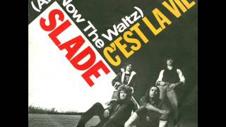 Slade - (And Now the Waltz) C