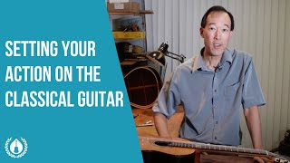Setting your action on the Classical Guitar (with luthier Gary Lee)