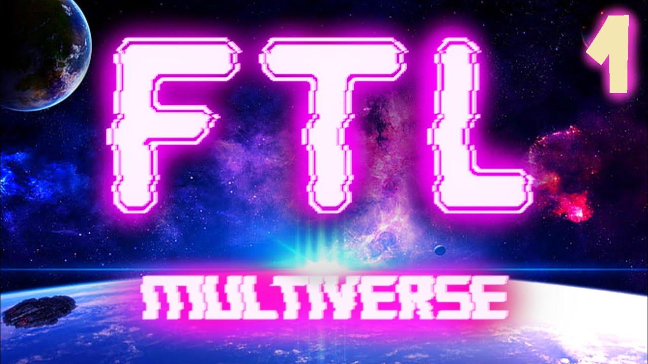 LES POSSIBILITÉS INFINIES DU MULTIVERS !!! -FTL : Multiverse Mod- Ep.1 [Détente]
