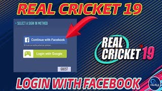 LOGIN IN REAL CRICKET 19 || SIGN IN WITH FACEBOOK OR GOOGLE TRICK || NO ROOT!