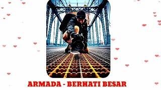 ARMADA - Berhati Besar (vidio lirik single terbaru 2019)