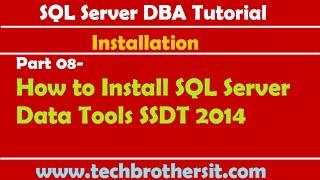 SQL Server DBA Tutorial 08 How To Install SQL Server Data Tools SSDT 2014